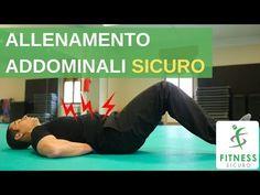 Esercizi ADDOMINALI: UTILI (x la schiena), SICURI ed EFFICACI - YouTube