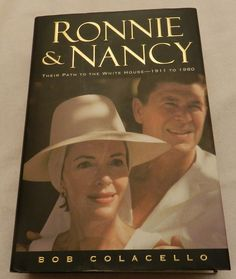 Ronnie and Nancy : Their Path to the White House--1911 To 1980 by Bob...