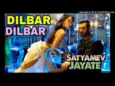 DILBAR - Satyameva Jayate - Dilbar Dilbar Mp3 2018 - Dilbar Dilbar Neha Kakkar - Fresh Mp3 Songs