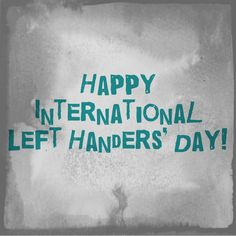 left handers day | international left-handers day | Serving Up Fairy Dust With All Things ...