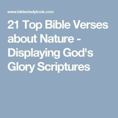 21 Top Bible Verses about Nature - Displaying God's Glory Scriptures