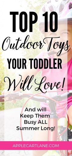 Keep your toddler busy all summer long with these TOP TEN outdoor toys for toddlers!