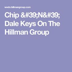 Chip 'N' Dale Keys On The Hillman Group
