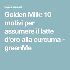 Golden Milk: 10 motivi per assumere il latte d'oro alla curcuma - greenMe