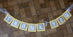 yellow & gray thank you banner. would love to have this for the shower!!!