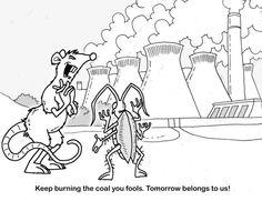 Keep burning the coal you fools! Tomorrow belongs to us.