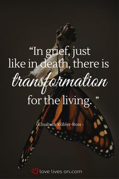 Grief, like death, is a transformative process. Click to learn more about what Elisabeth Kübler-Ross has to say about grief definitions. Grief Definition | Grieving Process | Grief is a Transformative Process | What Does Grief Mean | Grieving | Stages of Grief.