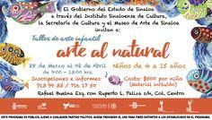 """El Museo de Arte de Sinaloa te invita al Taller de Arte Infantil: """"Arte al Natural"""". Del 28 de marzo al 2 de abril, de 9:00 a 13:00 horas. Niños de 4 a 15 años. Costo: $600 por niño (material incluido). Inscripciones e informes: 713.99.33 / 716.17.50  #Culiacán, #Sinaloa."""