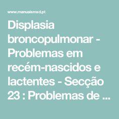 Displasia broncopulmonar - Problemas em recém-nascidos e lactentes - Secção 23 : Problemas de saúde na infância - Manual MSD para a Família