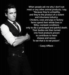 -Casey Affleck. Haha I need a man like this one day =D