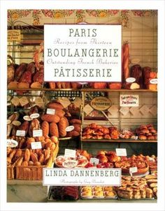 Paris Boulangerie-Patisserie: Recipes from Thirteen Outstanding French Bakeries: Linda Dannenberg,Guy Bouchet. Part cookbook, part travel guide. Favorite recipe: Kugelhopf (from Patisserie Lerch) French Patisserie, French Bakery, French Food, French Stuff, Steak Au Poivre, Paris Food, Recipe Cover, Bakery Cafe, Arts Bakery