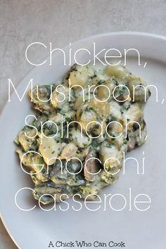 Chicken, Mushroom, Spinach Gnocchi Casserole