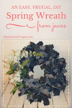 An Easy, Frugal, DIY Spring Wreath from Jeans