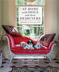 At Home with Dogs and Their Designers: Sharing a Stylish Life: Susanna Salk, Stacey Bewkes, Robert Couturier: 9780847860906: Amazon.com: Books