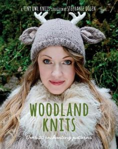 Woodland Knits: over 20 enchanting patterns (Tiny Owl Knits) by Stephanie Jo Dosen