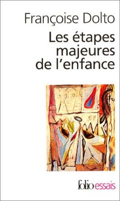 Amazon.fr - Les étapes majeures de l'enfance - Françoise Dolto, Claude Halmos, Catherine Dolto - Livres