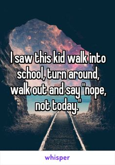"""I saw this kid walk into school, turn around, walk out and say """"nope, not… Sweet Pictures, Funny Pictures, Funny Cute, Hilarious, Whisper Confessions, Tumblr, I Can Relate, Laughing So Hard, Looks Cool"""