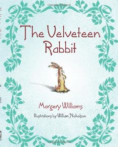 The Velveteen Rabbit by Margery Williams,http://www.amazon.com/dp/0757303331/ref=cm_sw_r_pi_dp_jYmrsb04S4VQCZ47