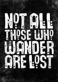 Výsledek obrázku pro not all who wander are lost