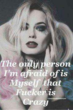 I'm afraid of Myself :)