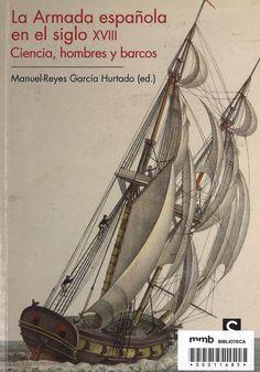 La Armada española en el siglo XVIII : ciencia, hombres y barcos