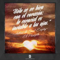 """""""Sólo se ve bien con el corazón; lo esencial es invisible a los ojos."""" —Antoine de Saint-Exupéry—  Visítanos: http://www.elsalvadorebooks.com"""
