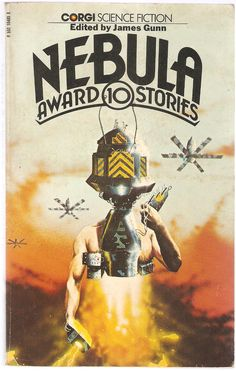 Nebula Award Stories 10. Edited by James Gunn. With Roger Zelazny, Gordon Eklund and Gregory Benford, Tom Reamy, Philip Jose Farmer, Ursula K. Le Guin, C. L. Grant and Robert Silverberg.