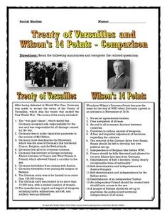This is an excellent 6 page handout dealing with the Treaty of Versailles and Woodrow Wilson's 14 Points after the end of World War One (WWI). The handout includes an overview of the main points of both the Treaty of Versailles and Woodrow Wilson's 14 Points for students to consider in their analysis. As well, the handout contains a Venn diagram that requires students to compare the similarities and differences between the main points of the Treaty of Versailles and Woodrow Wilson's 14…