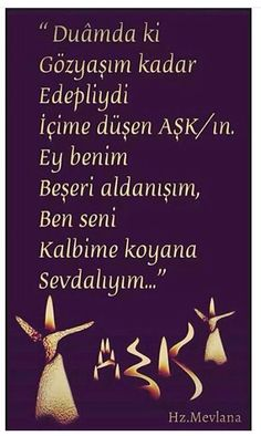 Duâmda ki gözyaşım kadar edepliydi. İçime düşen aşkın... Ey benim beşeri aldanışım, Ben seni kalbime koyana sevdalıyım. - Hz. Mevlana Mood Quotes, Life Quotes, Best Love Messages, Meaningful Lyrics, Strong Love, Joy Of Life, Sufi, True Words, Cool Words