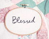 Blessed * Thread and thrift * embroidery hoop art * DIY Inspiration * great use of vintage fabrics!!