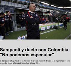 El tecnico sampaoli afirmo en una rueda de prensa que la ROJA intentara asegurar su pasaje a Brasil 2014