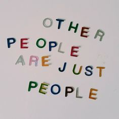 Fear of what others think can cripple us to the point of self-destruction. but, they're just people like us too. The Words, Cool Words, Mood Quotes, Positive Quotes, Life Quotes, Quotes To Live By, Pretty Words, Beautiful Words, Happy Words