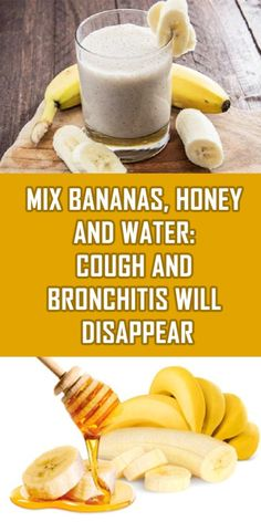 Mix Bananas, Honey and Water - Cough and Bronchitis Will Disappear