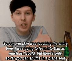 """Phil's brain was like: """"I know Dan, he's safe. But I do noT KNOW YOU STOP TOUCHING ME!!"""""""