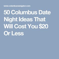 Columbus dating ideas