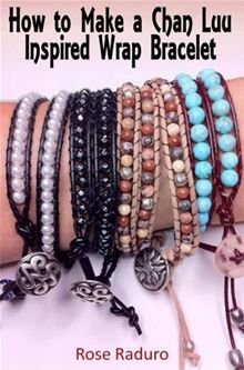 Book : How to Make a Chan Luu Inspired Wrap Bracelet