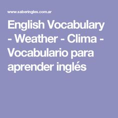 English Vocabulary - Weather - Clima - Vocabulario para aprender inglés Weather Vocabulary, English Resources, Classroom, Learning English, Class Room, Squad