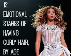 All the ups and downs of having curly hair.