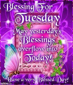 Tuesday love and blessings.