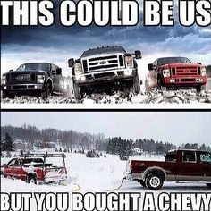 Is Ford Better Than Chevy >> Image Result For Ford Vs Chevy Chevy Jokes Truck Memes