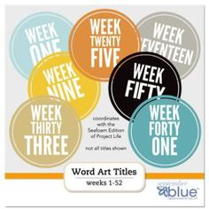 Free Project Life Word Art Titles Weeks 1-52. Download fast- it will not be a freebie much longer!