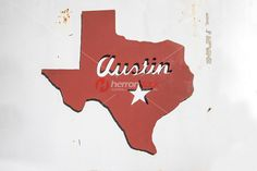 Metal Sign Cutout Of The Outline State Texas With Austin And