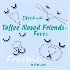 Toffee Nosed Friends - Faces (Freebie)