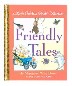 Take a look at this Friendly Tales Hardcover by Little Golden Books on #zulily today!