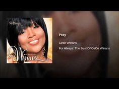 Pray - by Cece Winans. Via YouTube