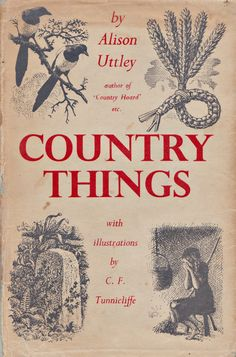 """""""Country Things"""" by. Alison Uttley. Cover illustration by C.F. Tunnicliffe"""