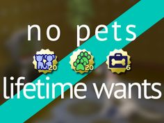 ModTheSims - No Pets Lifetime Wants
