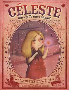 Céleste, une étoile dans la nuit  de Gaëlle Callac, illustré par Marie Desbons  Le buveur d'encre