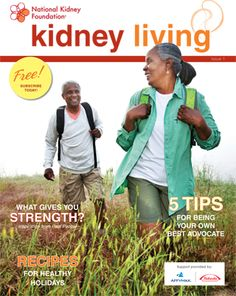 Are you a dialysis patient? Do you have a friend or patient on dialysis? Kidney Living is the free magazine for patients, families and providers who deal with dialysis. Check it out and sigh up for a free copy: http://www.kidney.org/patients/kidneyliving/index.cfm#