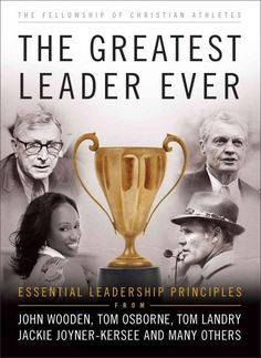 The Greatest Leader Ever: Essential Leadership Principles Jeremysshelly.com
